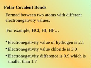 Polar Covalent Bonds Formed between two atoms with different electronegativit