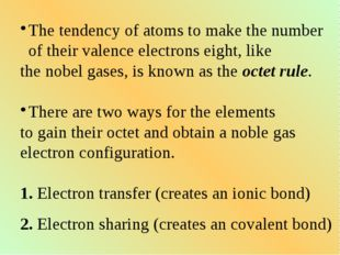 The tendency of atoms to make the number of their valence electrons eight, li
