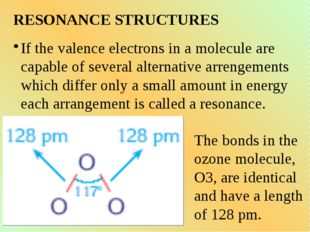 RESONANCE STRUCTURES If the valence electrons in a molecule are capable of se