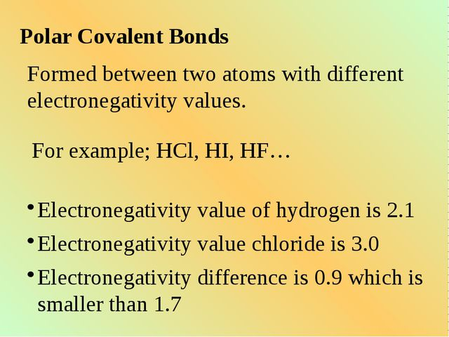 Polar Covalent Bonds Formed between two atoms with different electronegativit...