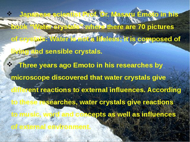 """Japanese scientist Prof. Dr. Masaru Emoto in his book """"Water crystals"""" where..."""