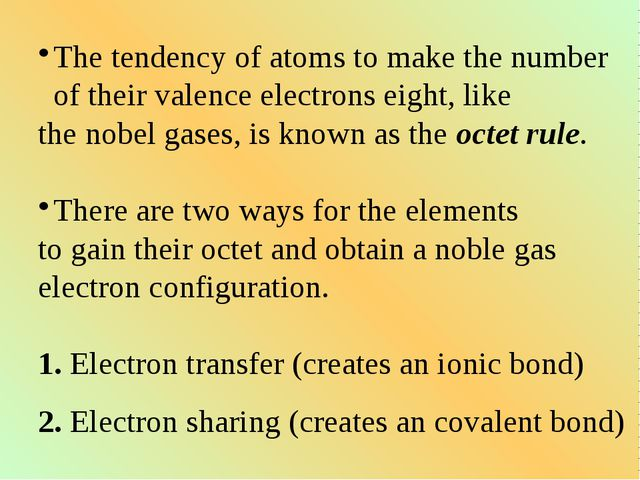 The tendency of atoms to make the number of their valence electrons eight, li...