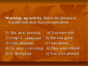 Warming- up activity: Match the phrases in Kazakh with their Russian equivale
