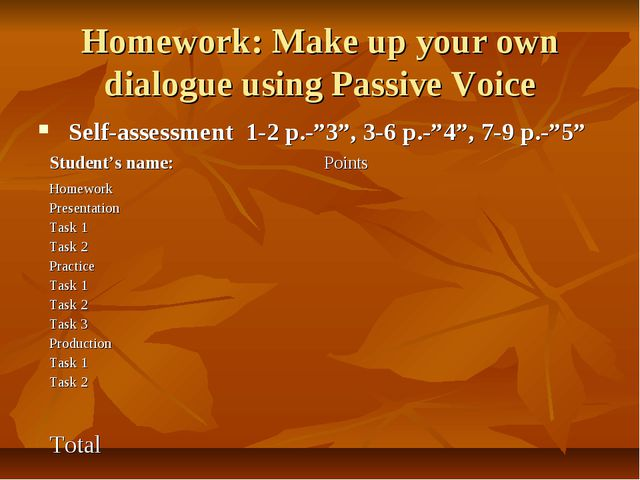 Homework: Make up your own dialogue using Passive Voice Self-assessment 1-2 p...