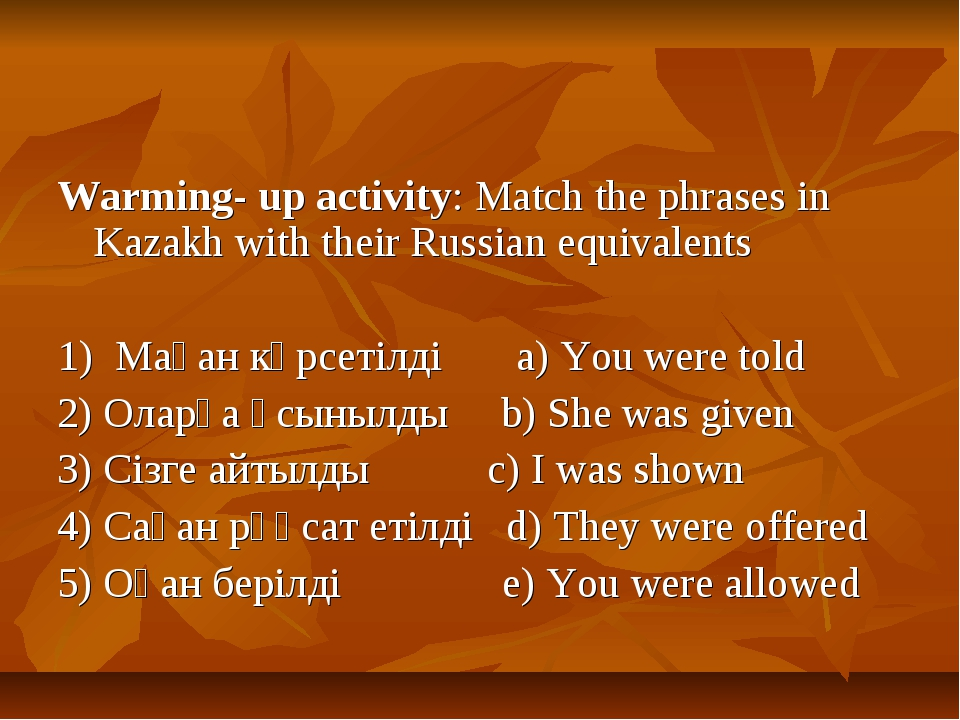 Warming- up activity: Match the phrases in Kazakh with their Russian equivale...