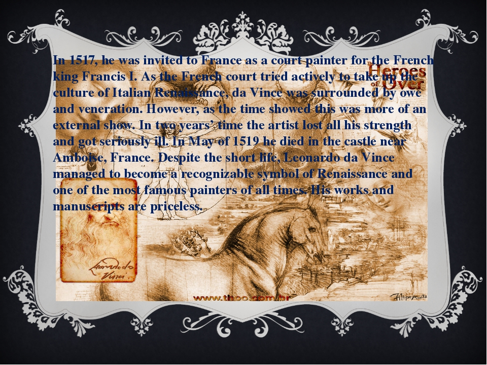 In 1517, he was invited to France as a court painter for the French king Fran...