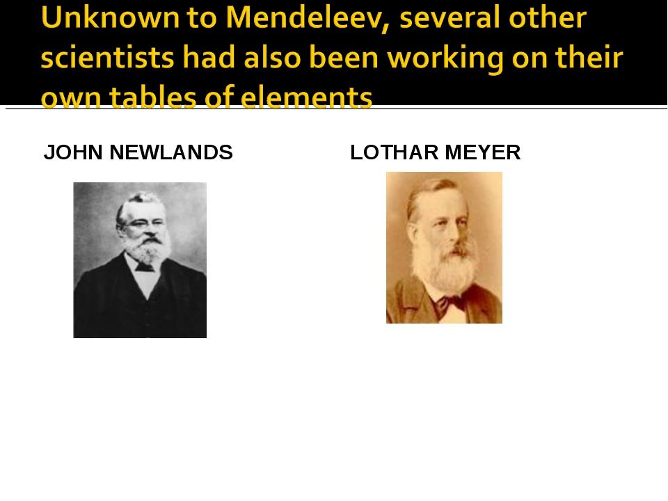 JOHN NEWLANDS LOTHAR MEYER