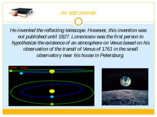 An astronomer He invented the reflecting telescope. However, this invention w