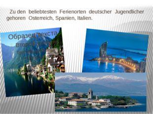 Zu den beliebtesten Ferienorten deutscher Jugendlicher gehoren Osterreich, S