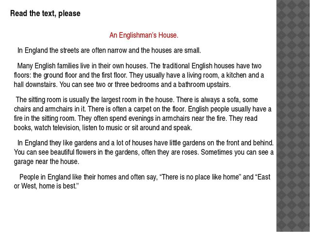 Read the text, please An Englishman's House. In England the streets are often...