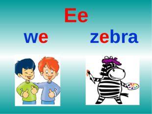 Ee we zebra
