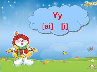 Yy [ai] [i]
