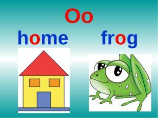 Oo home frog
