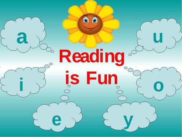 Reading is Fun i e y o u a