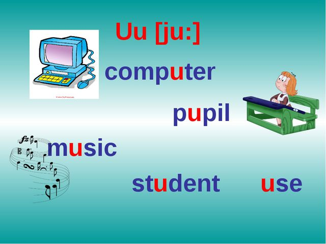 Uu [ju:] computer pupil music student use