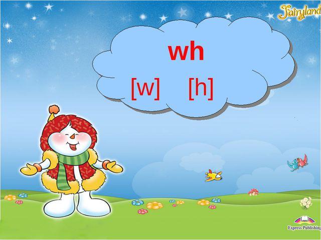 wh [w] [h]
