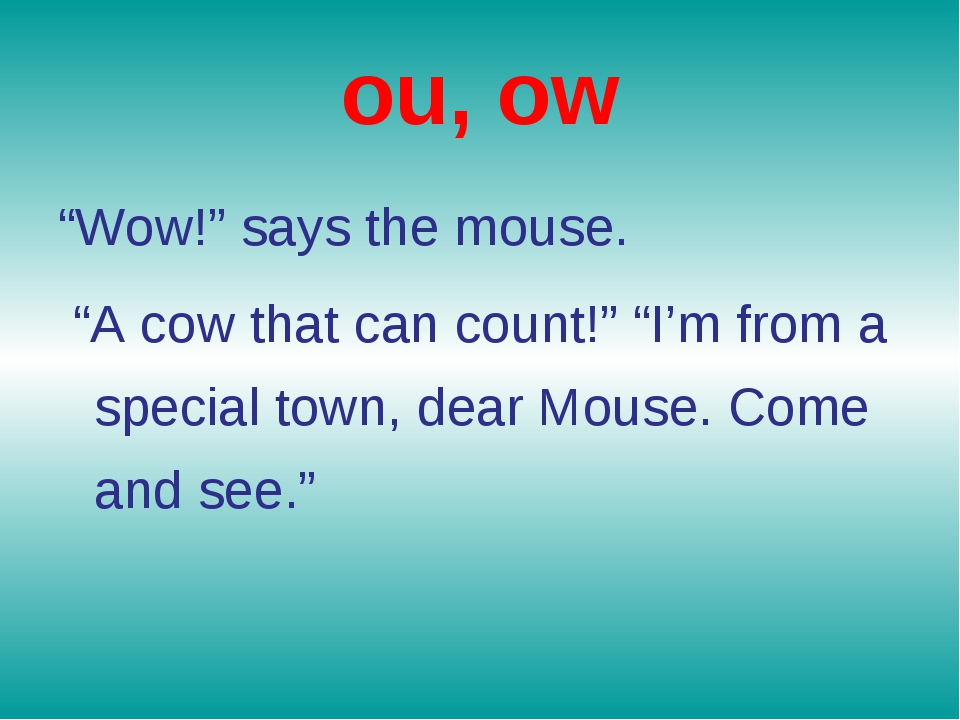 """ou, ow """"Wow!"""" says the mouse. """"A cow that can count!"""" """"I'm from a special tow..."""