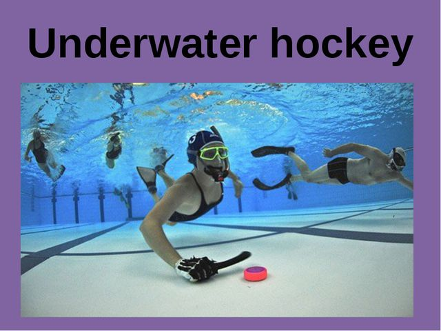 Underwater hockey