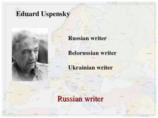 Eduard Uspensky Russian writer Belorussian writer Ukrainian writer Russian wr