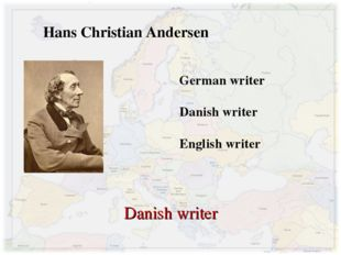Hans Christian Andersen German writer Danish writer English writer Danish wri