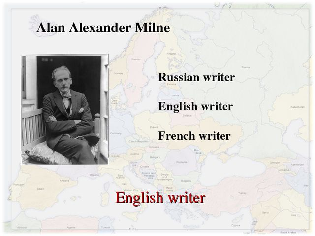 Alan Alexander Milne Russian writer English writer French writer English writer