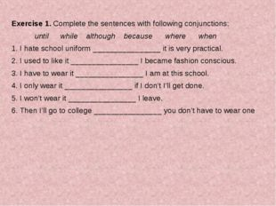 Exercise 1. Complete the sentences with following conjunctions: until	 while