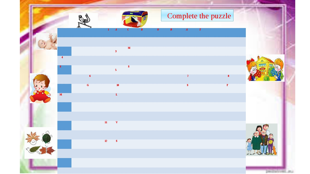 7th Complete the puzzle 1 A C R O B A T 3 M 4 S 5 S 6 7 8 G 10 S F M L 11 V 1...