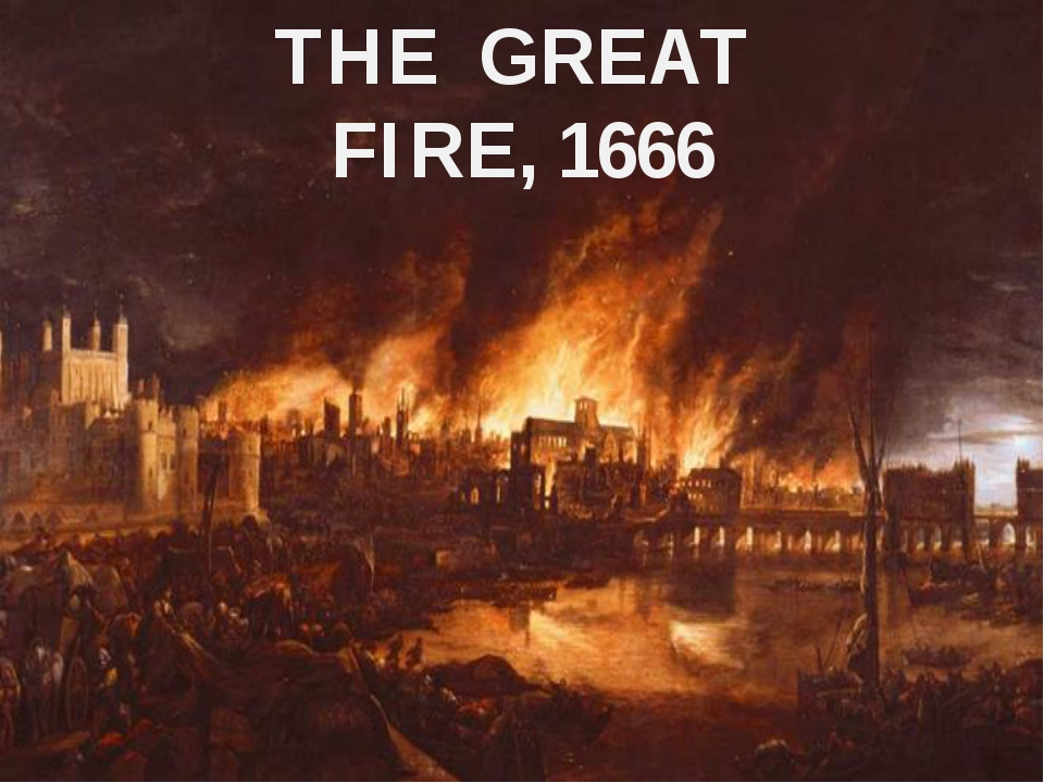 THE GREAT FIRE, 1666