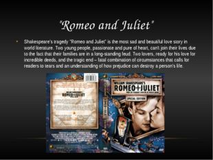 """Romeo and Juliet"" Shakespeare's tragedy ""Romeo and Juliet"" is the most sad a"