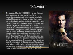 """Hamlet"" The tragedy of ""hamlet"" (1600-1601) — one of the most striking exam"
