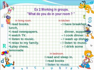 "Ex 2.Working in groups. ""What do you do in your room ? "" In living room.	 In"