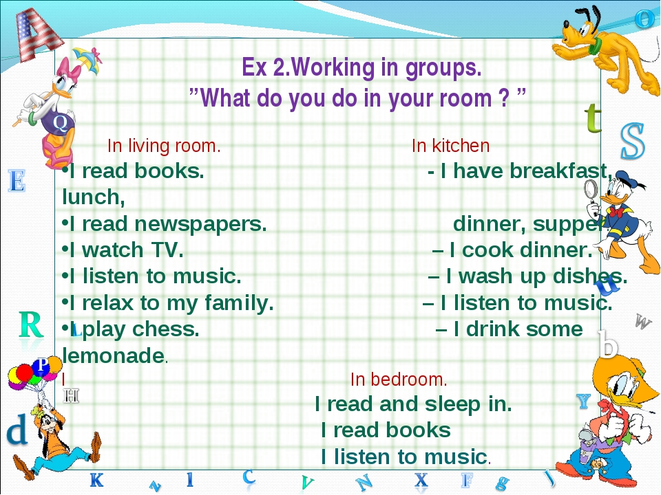 "Ex 2.Working in groups. ""What do you do in your room ? "" In living room.	 In..."