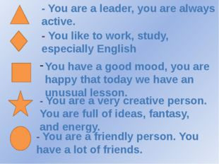- You are a leader, you are always active. - You like to work, study, especi