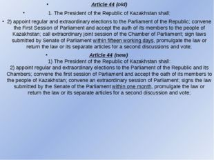 Article 44 (old) 1. The President of the Republic of Kazakhstan shall: 2) app