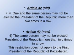 Article 42 (old) 4. One and the same person may not be elected the President
