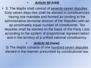 Article 50 (old) 3. The Majilis shall consist of seventy-seven deputies. Sixt