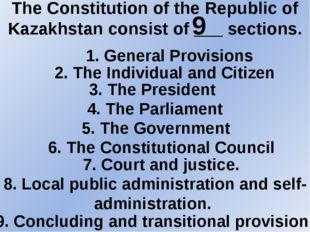 The Constitution of the Republic of Kazakhstan consist of ___ sections. 9 1.