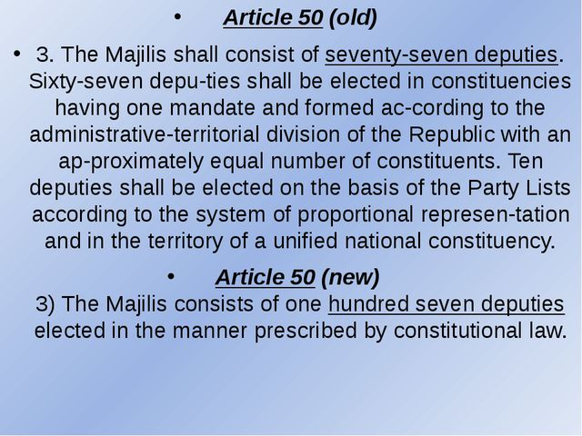 Article 50 (old) 3. The Majilis shall consist of seventy-seven deputies. Sixt...