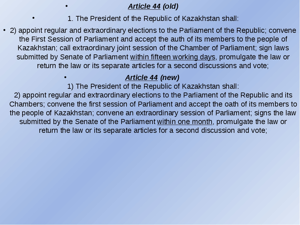 Article 44 (old) 1. The President of the Republic of Kazakhstan shall: 2) app...