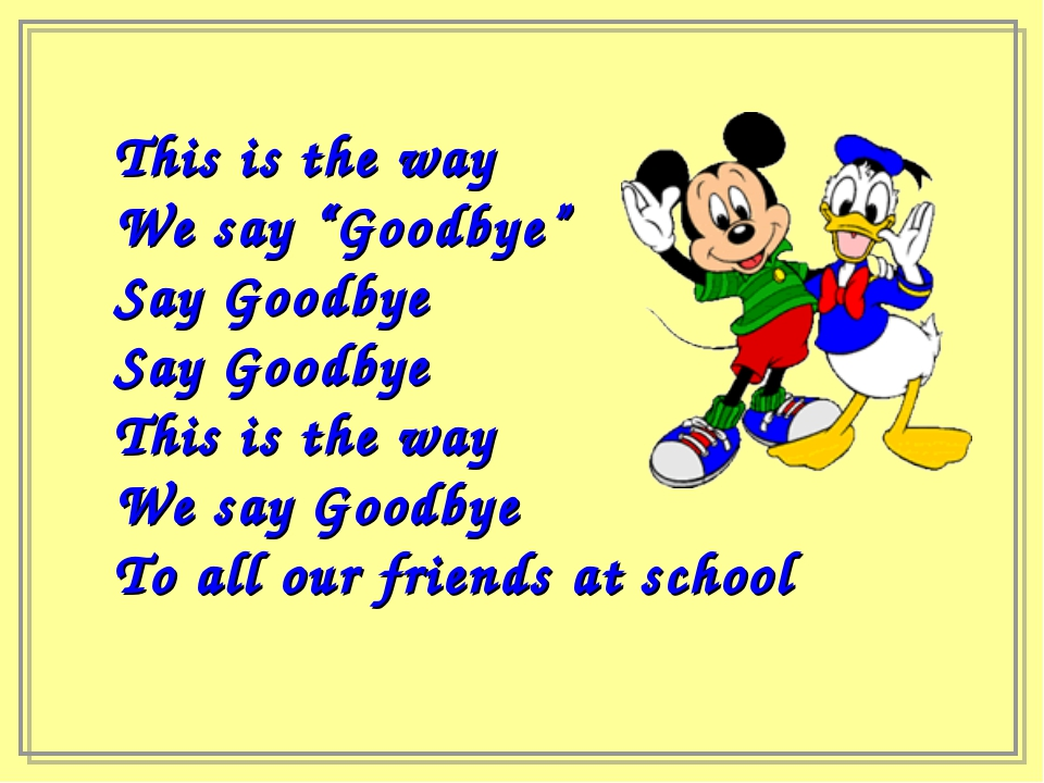 "This is the way We say ""Goodbye"" Say Goodbye Say Goodbye This is the way We s..."