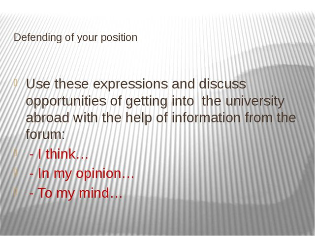 Defending of your position Use these expressions and discuss opportunities o...