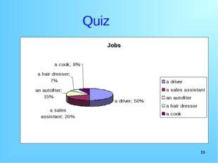 * Quiz