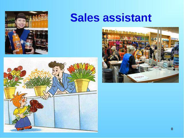 * Sales assistant