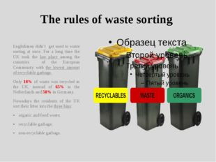 The rules of waste sorting Englishmen didn't get used to waste sorting at onc