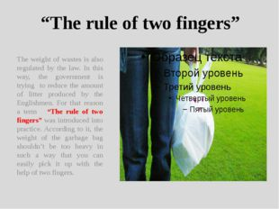 """The rule of two fingers"" The weight of wastes is also regulated by the law."