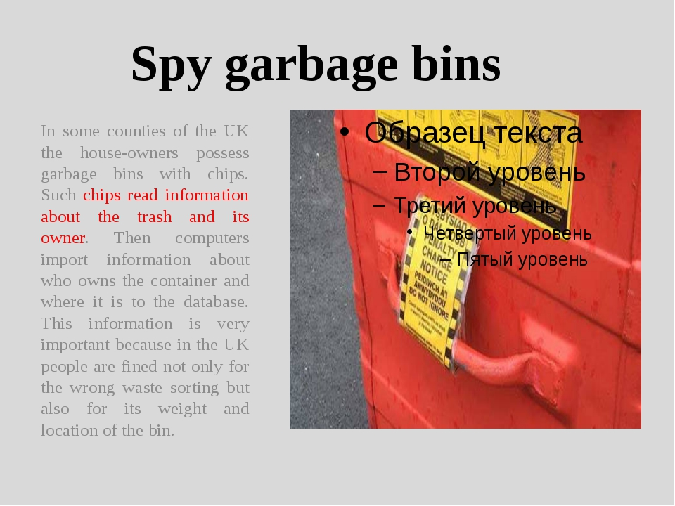 Spy garbage bins In some counties of the UK the house-owners possess garbage...