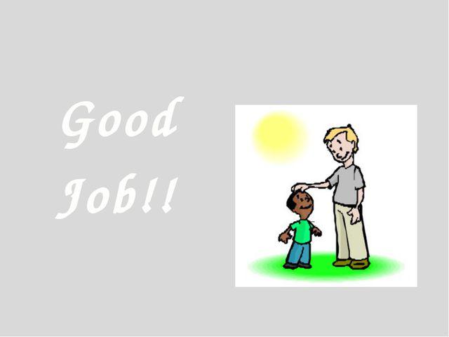 Good Job!!