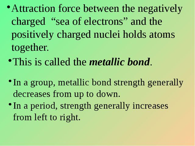 "Attraction force between the negatively charged ""sea of electrons"" and the po..."