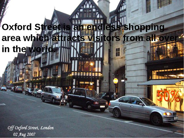 Oxford Street is an endless shopping area which attracts visitors from all ov...