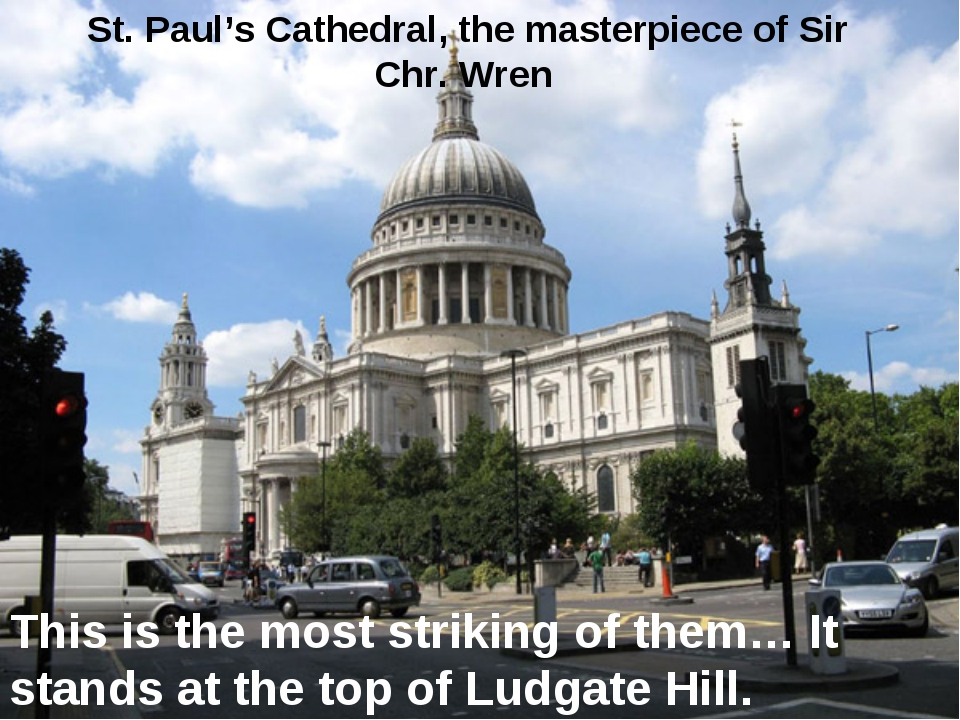 This is the most striking of them… It stands at the top of Ludgate Hill. St....